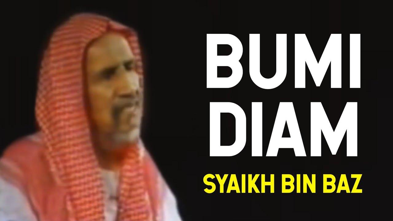 Download Bumi Diam, Tak Berputar - Syaikh Abdul Aziz bin Baz
