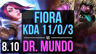 FIORA vs DR. MUNDO (TOP) ~ KDA 11/0/3, Legendary ~ Korea Master ~ Patch 8.10