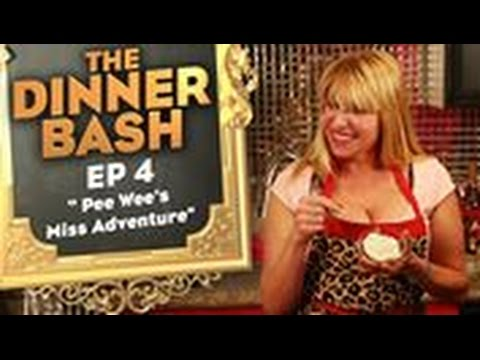 """THE DINNER BASH: Ep 4 """"Pee Wee's Miss Adventure"""""""