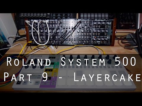 Roland System-500 part 9 - Layercake