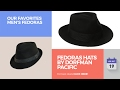 Fedoras Hats By Dorfman Pacific Our Favorites Men's Fedoras