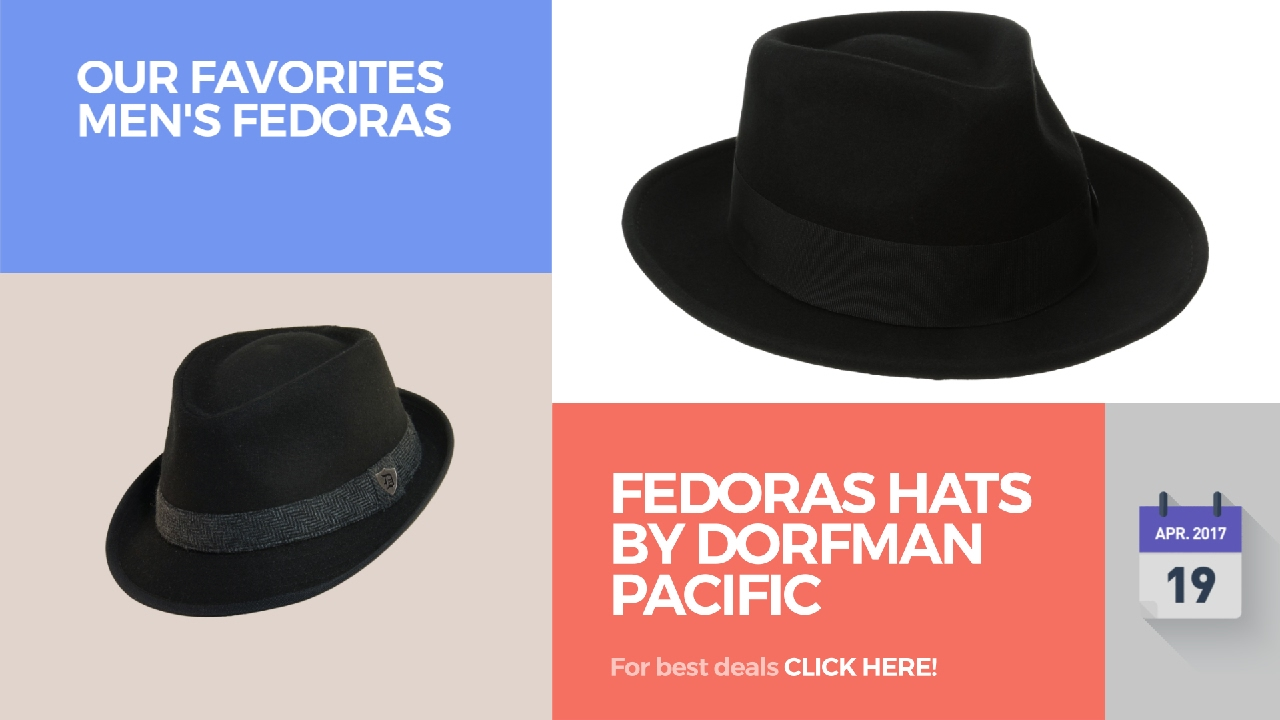 bd7575d25f6cb Fedoras Hats By Dorfman Pacific Our Favorites Men s Fedoras - YouTube
