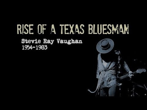 Rise Of A Texas Bluesman Stevie Ray Vaughan 1954 -1983 [Documentary] (2014)
