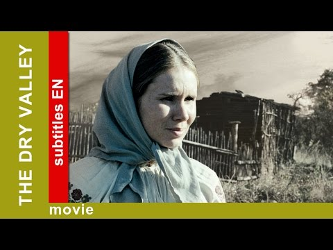 The Dry Valley. Russian Movie. Drama. English Subtitles. The Rock Films. StarMediaEN