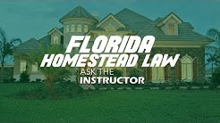 Florida Homestead Real Estate Law - Ask the Instructor