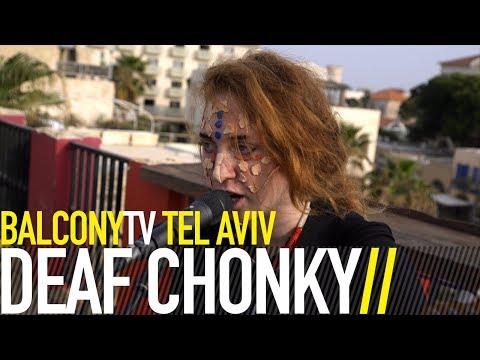 DEAF CHONKY - INTERNATIONAL CRIMINAL (BalconyTV)