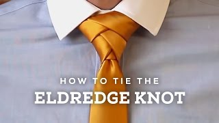 How to Tie A Perfect Eldredge Necktie Knot