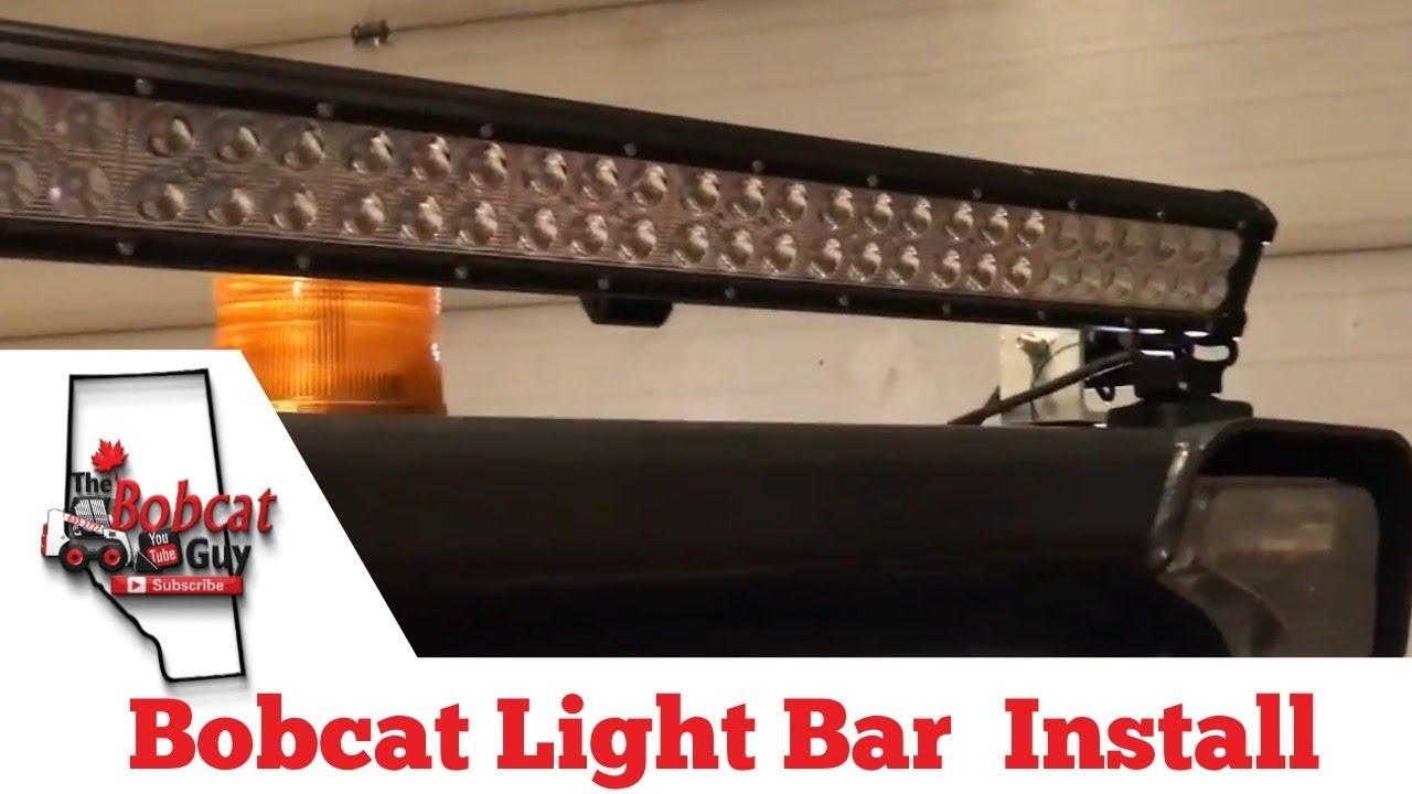 Bobcat Light Bar DIY Start To finish