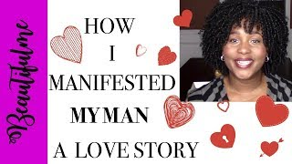 How I manifested my man. Law of attraction!  A Love Story l Beautifulme