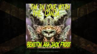 Download Beniton aka Jack Frost - Im In Love With The Ganja (O.T. Genasis - CoCo Remix) December 2014 MP3 song and Music Video