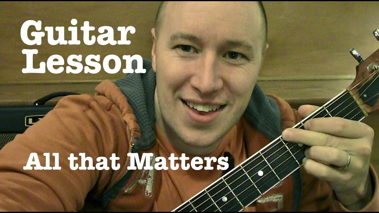 All That Matters Guitar Lesson Tutorial Tabs Justin Bieber