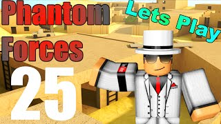 [ROBLOX: Phantom Forces] - Lets Play w/ Friends EP 25 - We're Back!