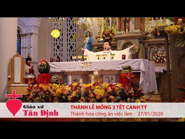 Thánh lễ Mồng 3 Tết Canh Tý - Thánh hóa công ăn việc làm - 27/01/2020