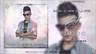 """El Timido - Sayan """"El Nene De La Nota"""" (Prod By Symon)"""