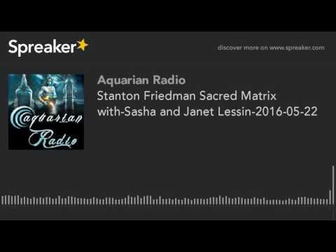 Stanton Friedman Sacred Matrix with-Sasha and Janet Lessin-2016-05-22