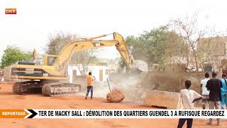 TER DE MACKY SALL: DEMOLITION DES QUARTIERS GUENDEL 3 A RUFISQUE REGARDEZ