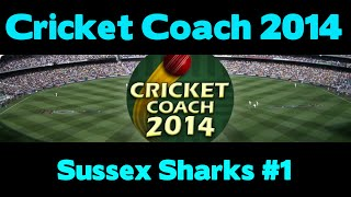 Cricket Coach 2014 - Sussex Sharks #1