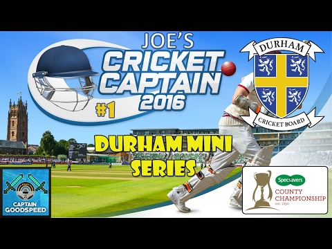 Cricket Captain 2016 - County Cricket (Durham) -  Episode 1: WE'RE BACK!