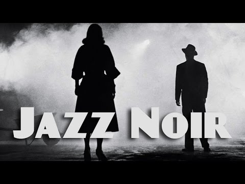 Jazz Noir | Jazz Noir Saxophone Music | Noir Jazz Instrumental Playlist
