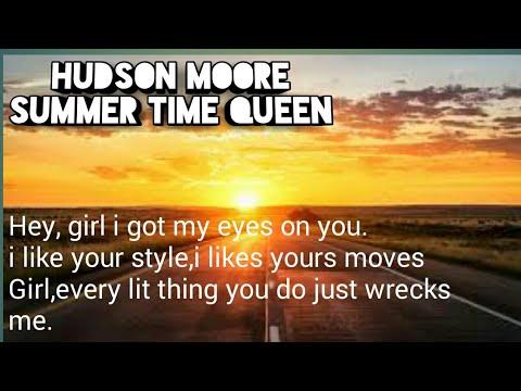Hudson Moore -Summer Time Queen(Lyrics Video).