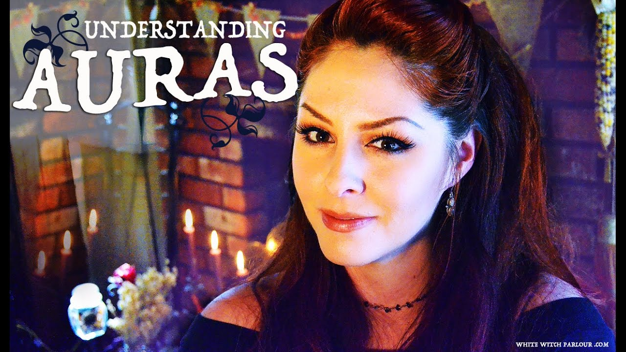 Understanding & Seeing Auras ~ The White Witch Parlour