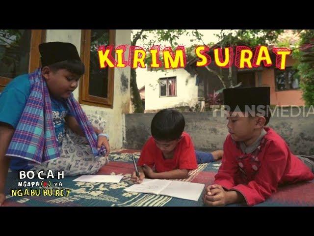 KIRIM SURAT | BOCAH NGAPA(K) YA NGABUBURIT (23/05/19)
