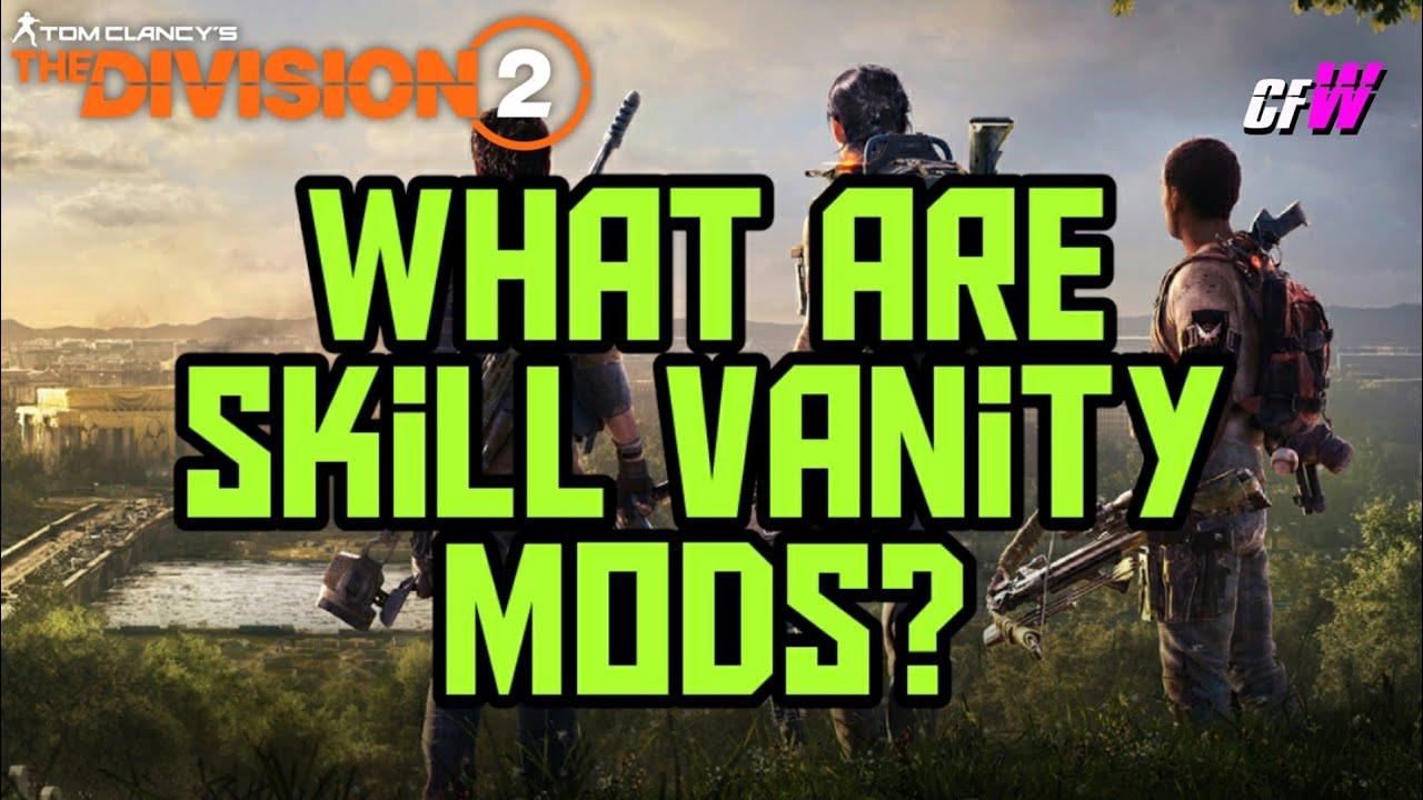 The Division 2 - What are FX Mods/Skill Vanity Mods?