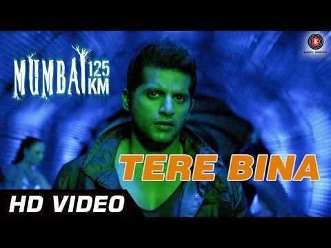 Tere Bina Official Video | Mumbai 125 KM 3D | Karanveer Bohra , Vedita Pratap Singh - HD 3sk قصة عشق