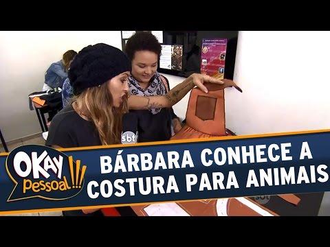 Okay Pessoal!!! (28/06/16) - Bárbara Koboldt conhece a costura para animais