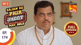 Sajan Re Phir Jhoot Mat Bolo - Ep 174 - Full Episode - 23rd January, 2018