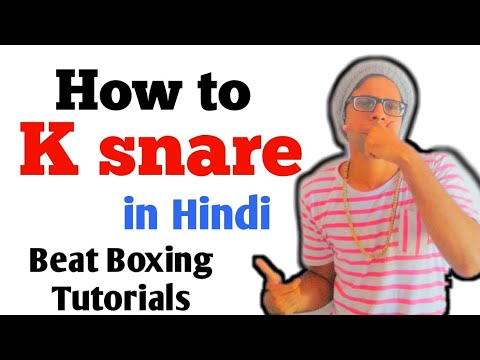 K snare Tutorial in Hindi | part 2 | Beat Boxing Tutorials for Beginners in Hindi