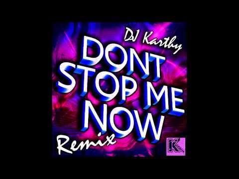 Queen - Don't Stop Me Now (Karthy's Dance Remix)