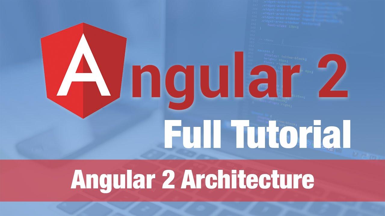 Angular 2 tutorial the architecture of an angular 2 for Angular 2 architecture