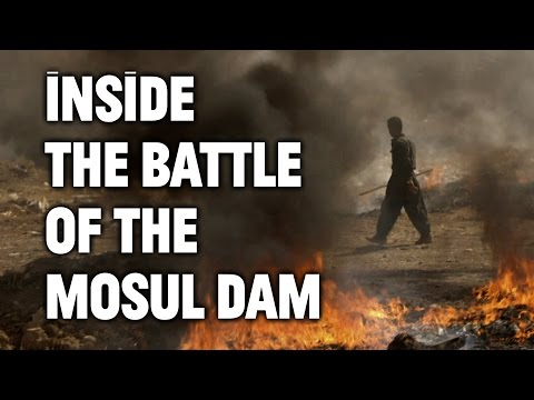 The Battle of the Mosul Dam: On the Front Lines in the War on ISIS