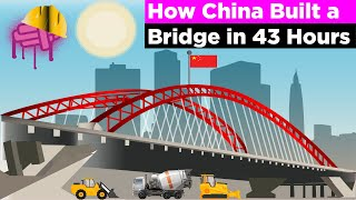 How China built a Bridge in 43 Hours.