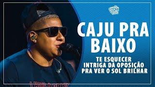 FM O Dia - CAJU PRA BAIXO - Impossível Te Esquecer / Intriga da Oposição / Pra Ver o Sol Brilhar