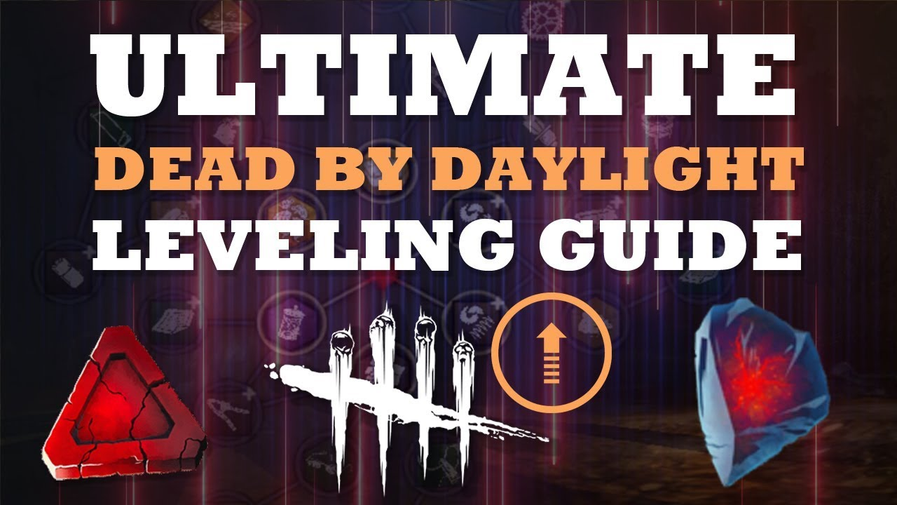 Download DEAD BY DAYLIGHT LEVELING GUIDE - Learn the Best Way to Level Up and Use Blood Points Efficiently