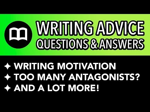 Writing Motivation, Antagonists, and A LOT More! ✐ Writing Advice Q&A