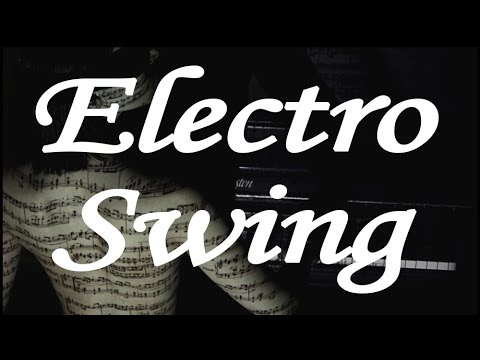 Electro Swing Mix Ep.1 (mixed by 9T)