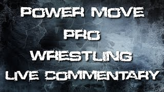 Power Move Pro Wrestling Live Commentary | TerriblePain