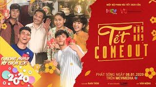 TẾT NÀY HÃY COME OUT | Thụy Mười,Tuấn Kiệt, Bá Đô, Gia Linh, Hoàng Minh, Bảo Cường | Phim Tết 2020