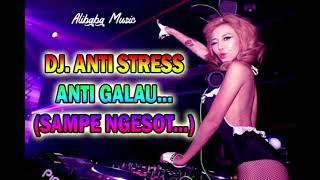 DJ. ANTI STRESS ANTI GALAU !!!!