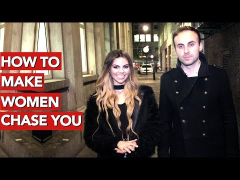 How to Make Women Chase You?