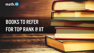 Books to refer to get Top Rank at IIT.
