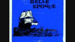 Belle Epoque - On Cultive La Distance