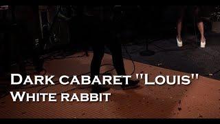 Dark Cabaret Louis - White Rabbit - Live at On-Air
