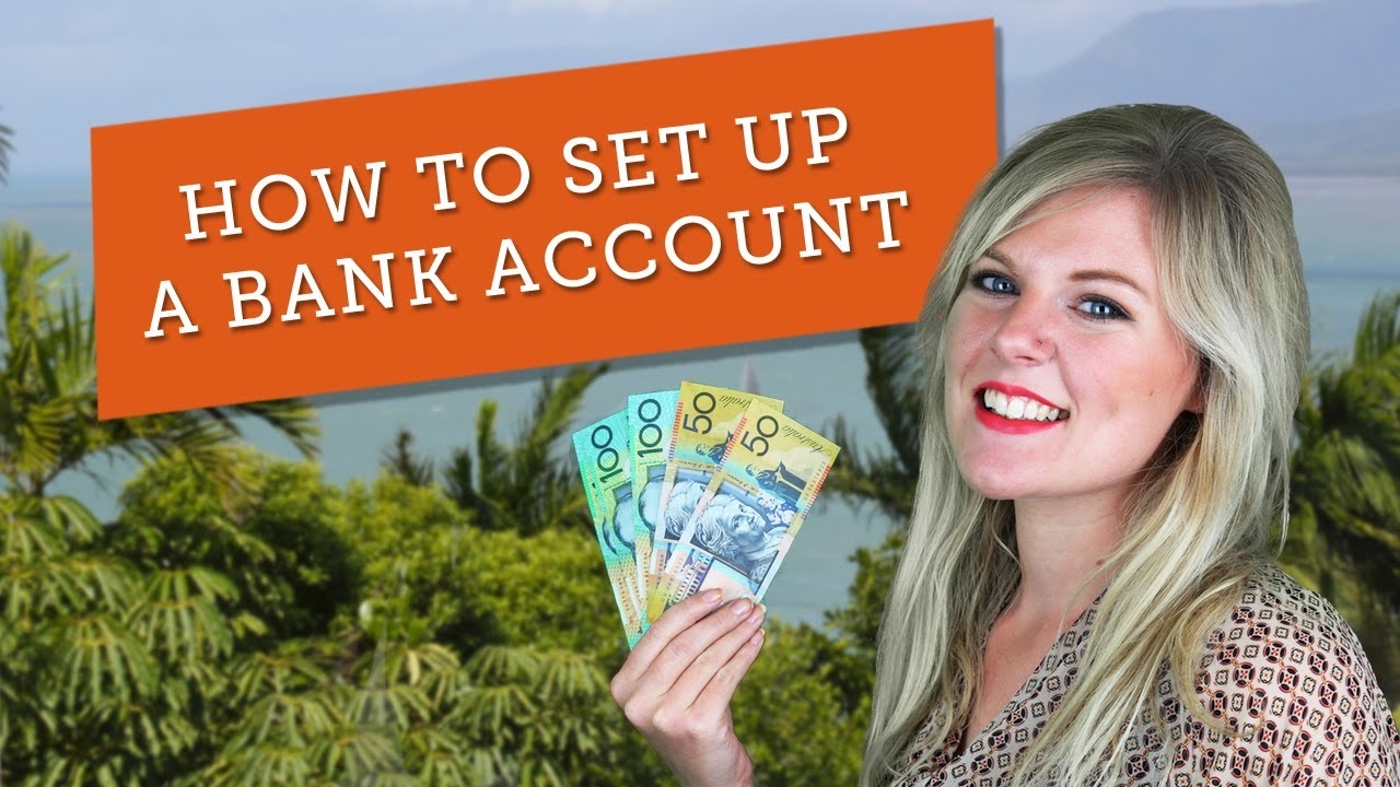 How to open an Australian bank account from home or on arrival made easy