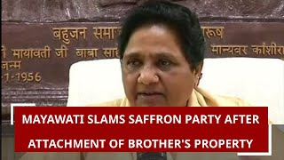 Mayawati slams saffron party after attachment of brother's property