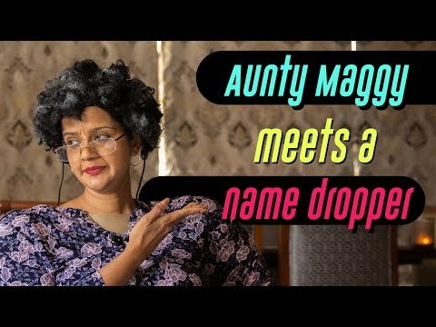 Name droppers are at it in 'Name Dropped Maggy'