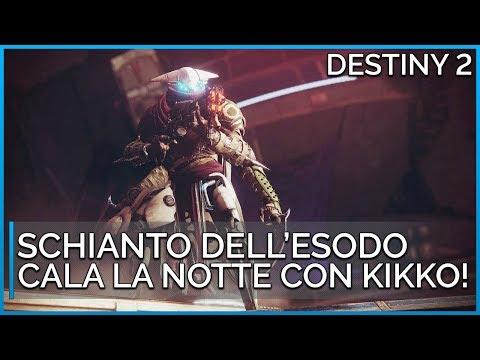 DESTINY 2 - CALA LA NOTTE: SCHIANTO DELL'ESODO IN AUTOREVOLE? MAGARI... | FEAT KIKKO_ITA!